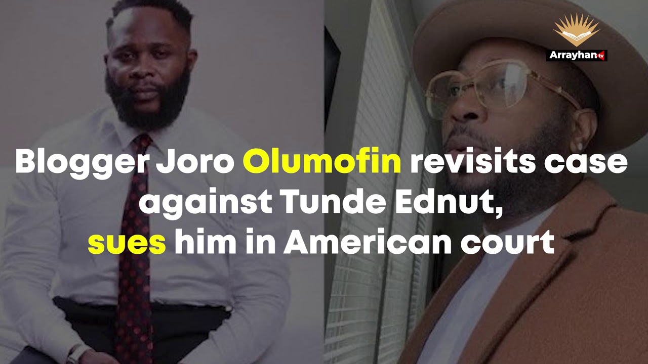 Blogger Joro Olumofin Revisits Case Against Tunde Ednut Sues Him In American Court Arrayhan Tv Youtube Xdee who has been rated by many industry stakeholders as 'one to watch out for', teamed up with top producer, laylow to produce the song and tunde ednut of the buga won and catching cold fame to create this lovely record. youtube