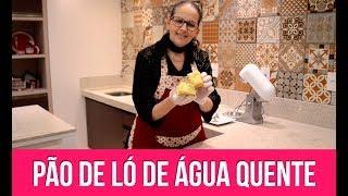 Pão de Ló de Água Quente - Super Fácil - Isamara Amâncio
