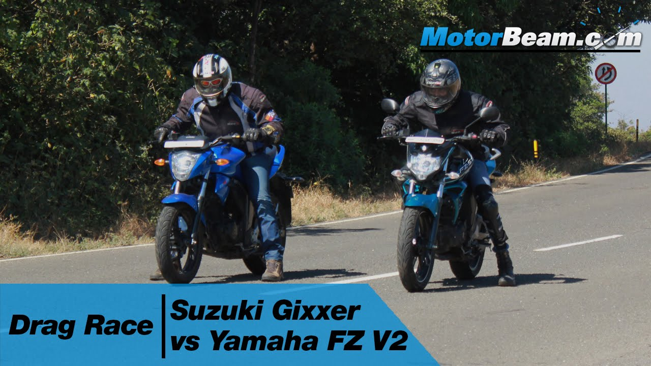 Suzuki Gixxer Vs Yamaha Fz V2 Drag Race Motorbeam