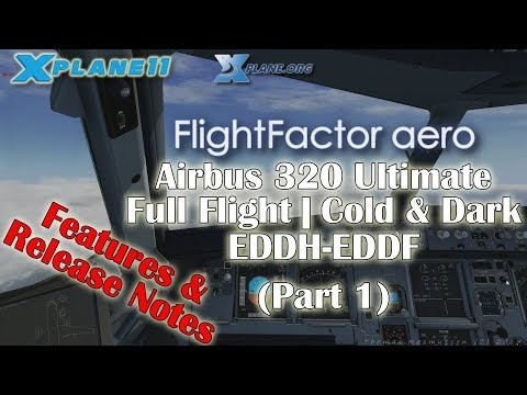 [X-plane 11] Flight Factor Airbus 320 Ultimate | Cold & Dark | Full Flight EDDH-EDDF (Part 1)