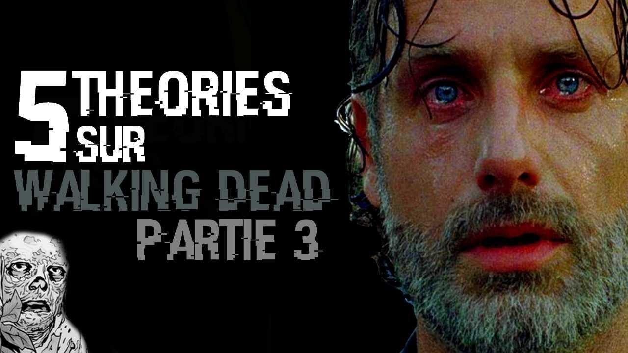 5 THÉORIES SUR THE WALKING DEAD 3 (#67)