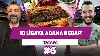 Muzdan Sanat Eseri, Nusret, 10 Liraya Adana Kebap... | Serdar Ali Çelikler | TATAVA #6