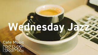 Wednesday Jazz: Soft Jazz Chill Out Coffee Background Music for Break, Rest, Study and Work