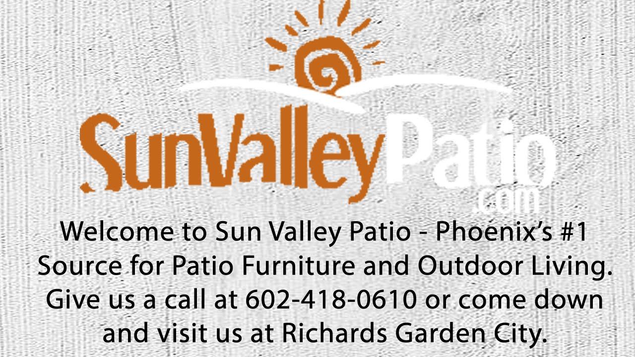 Sun Valley Patio Furniture Phoenix Arizona   Direct Patio Furniture  Specialists   YouTube