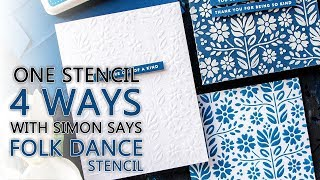 Simon Says Stamp Folk Dance Stencil 4 Ways