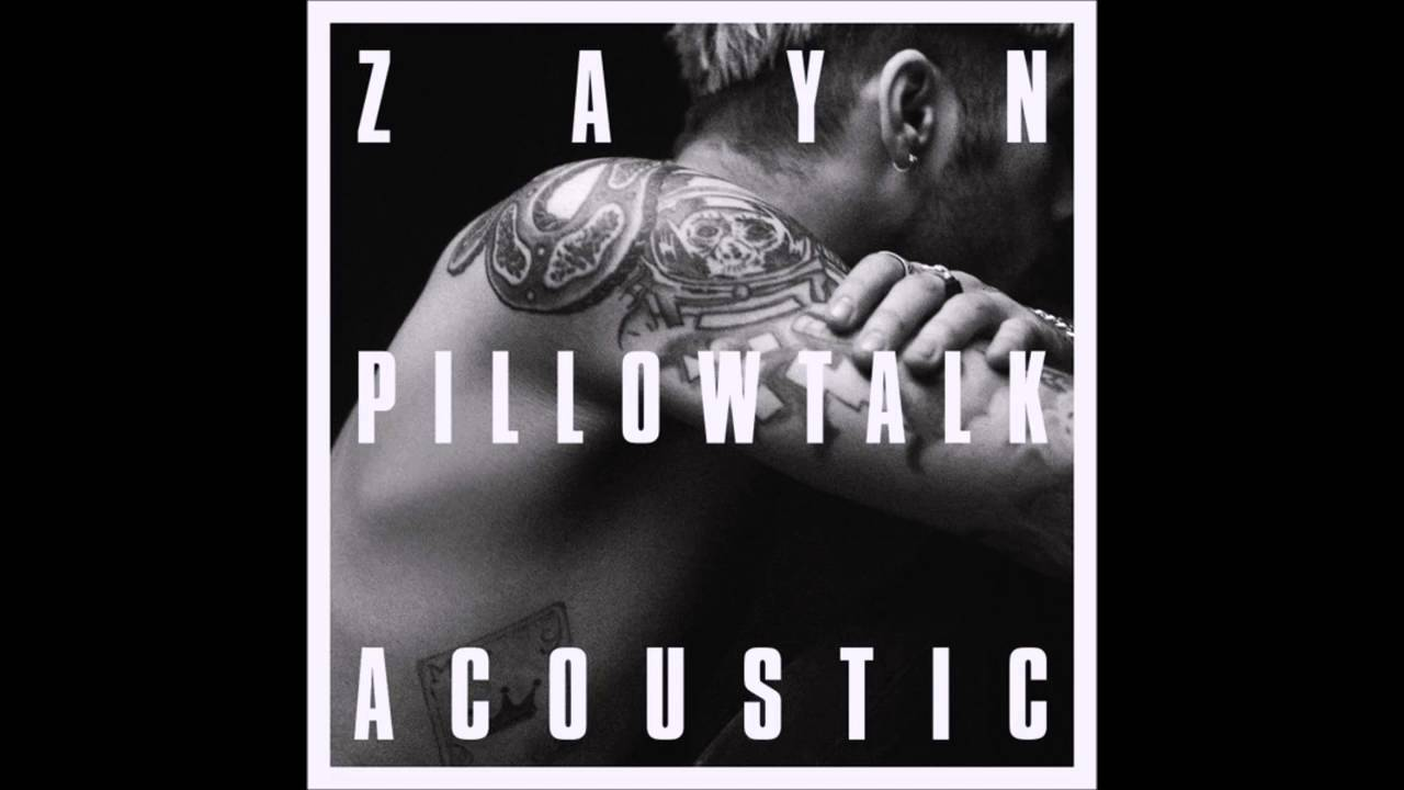 Download ZAYN PILLOWTALK ACOUSTIC THE LIVING ROOM SESSION