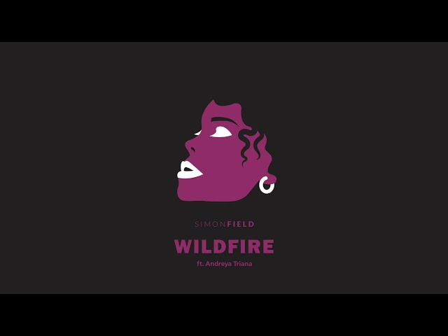 Simon Field Wildfire ft Andreya Triana
