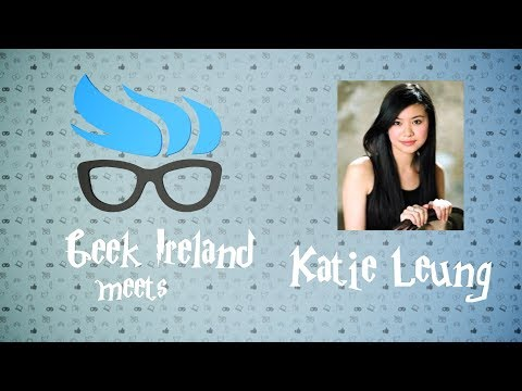 Geek Ireland Meets  Katie Leung @ LeakyCon 2017