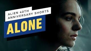 "Alien 40th Anniversary Short Film: ""Alone"""