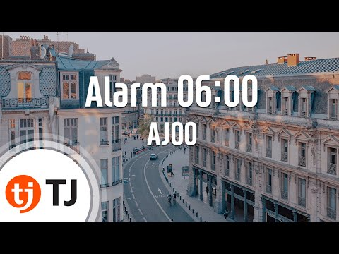 [TJ노래방] Alarm 06:00 - AJOO () / TJ Karaoke