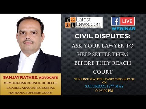 Civil Disputes: Lawyers can help Settle them before they reach Court By Sanjay Rathee, Advocate