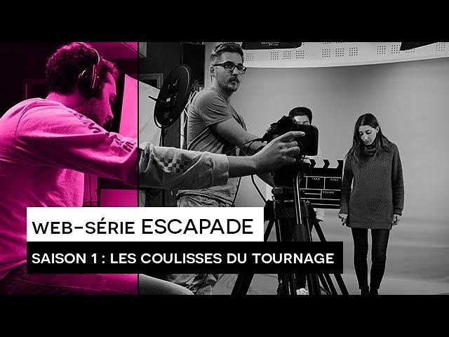 [WEB-SÉRIE] ESCAPADE : Les coulisses de la Saison 1