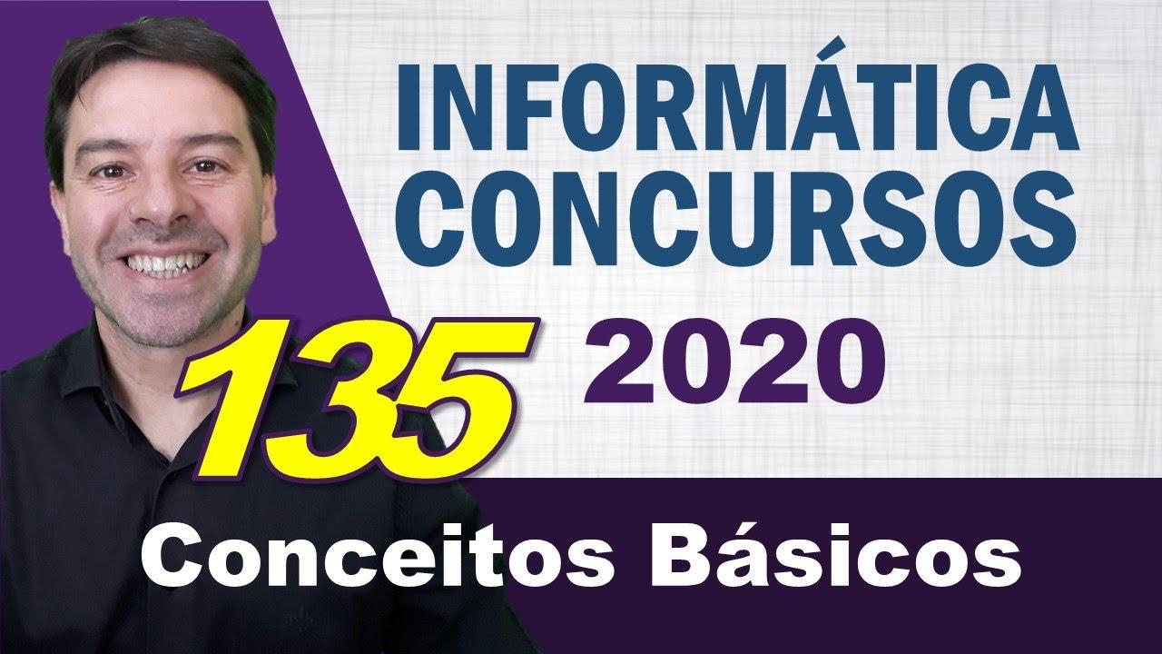 Conceitos Básicos de Informática para Concursos 2020 - Aula 135