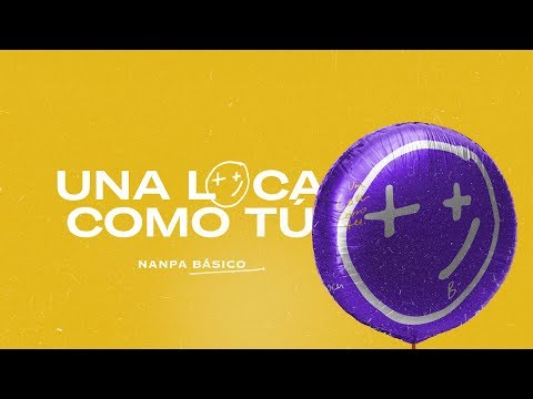 Una Loca Como Tú - Nanpa Básico (Video Oficial)