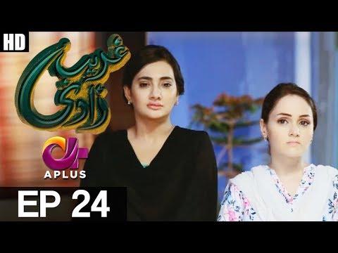 Ghareebzaadi - Episode 24 - A Plus ᴴᴰ Drama