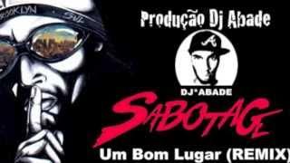 Sabotage - Um bom lugar ( Dj Abade Remix )