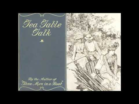 Learn British English for Free with Audio Book: Tea-Table Talk by Jerome K. Jerome