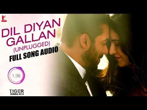 Dil Diyan Gallan UnpluggedFull Song AudioTiger Zinda HaiNeha BhasinVishal and Shekhar