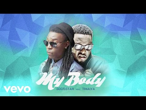 Solidstar - My Body (Official Audio) ft. Timaya