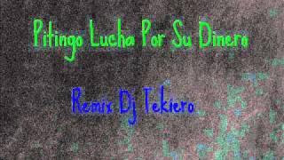 Pitingo Lucha Por Su Dinero Remix Dj Tekiero