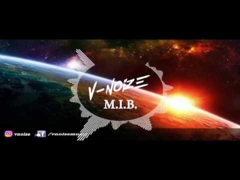 V-Noize - M.I.B. ( May It Be )