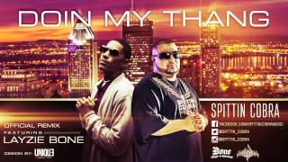 "Spittin Cobra ft. Layzie Bone - ""Doin My Thang Remix"" - (UMR / Bone Thugs-n-Harmony)"