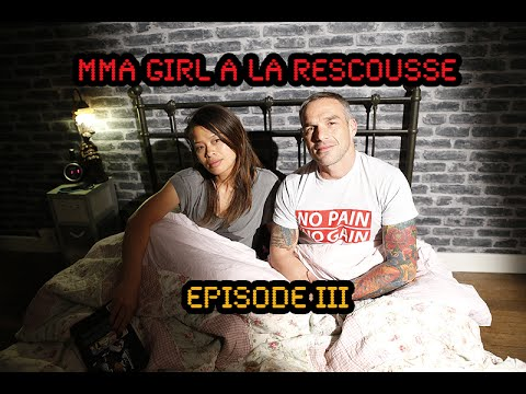 MMA GIRL A LA RESCOUSSE - EPISODE III - Goodies#58