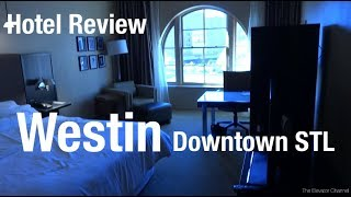 Hotel Review - Westin Downtown St Louis