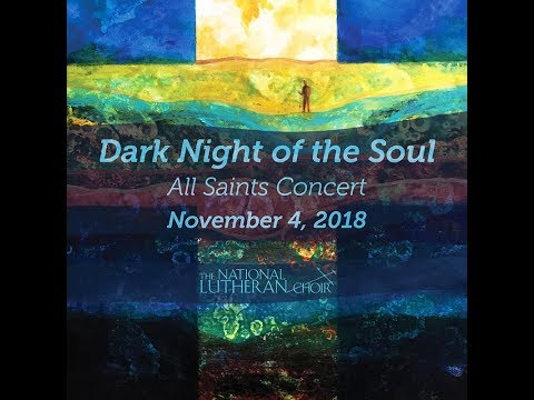 All Saints: Dark Night of the Soul | National Lutheran Choir