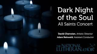All Saints: Dark Night of the Soul | National Lutheran Choir
