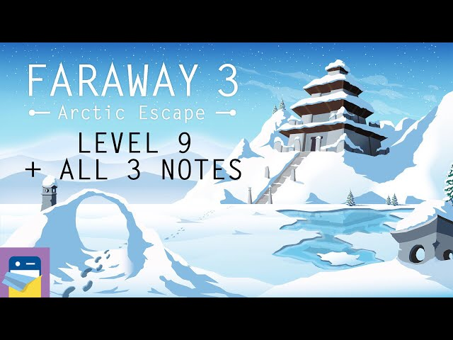 Faraway 3 Arctic Escape: Level 9 Walkthrough Guide With All 3 Letters / Notes (by Snapbreak Games)