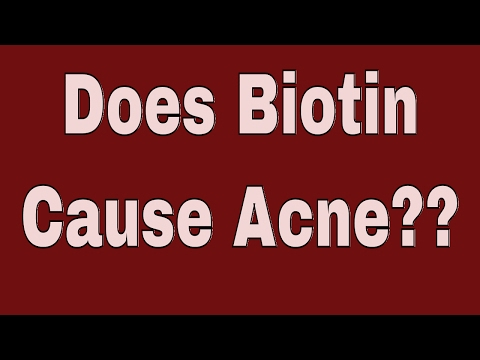 Does Biotin Cause Acne?? Biotin To Regrow Your Hair...