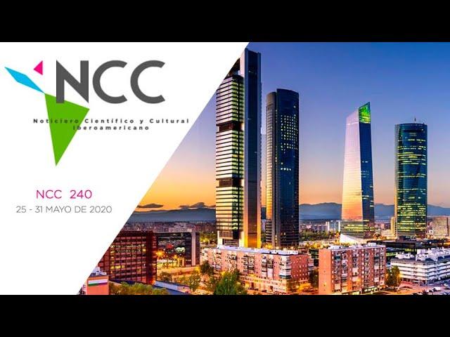 Noticiero Científico y Cultural Iberoamericano, emisión 240. 25 al 31 de Mayo 2020