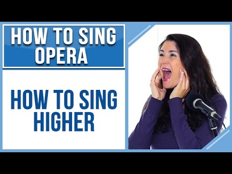 How to Sing Opera (Soprano Edition) #2: How to Sing Higher - YouTube