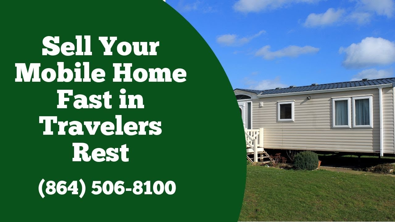 We Buy Mobile Homes Travelers Rest - CALL 864-506-8100