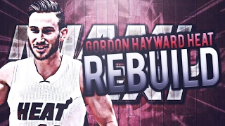 ULTIMATE BIG 5!! GORDON HAYWARD HEAT REBUILD! NBA 2K17 MY LEAGUE