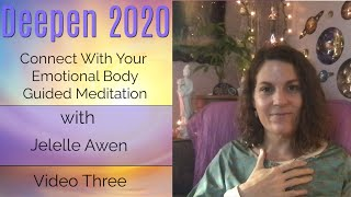 Emotional Body Healing W/Yeshua & Mary Guided Meditation: Video Three - Deepen 2020 | Jelelle Awen