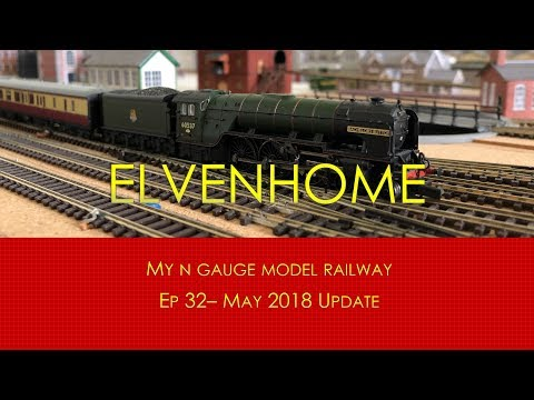 N Gauge Model Railway Layout May 2018 Update – Elvenhome Ep 32