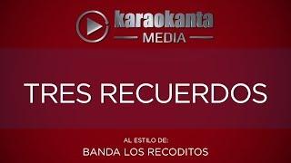 Karaokanta - Banda Los Recoditos - Tres recuerdos