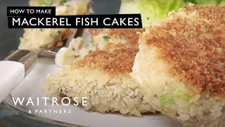 Mackerel Fish Cakes Recipe - Waitrose