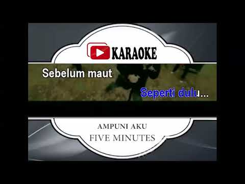 Lagu Karaoke FIVE MINUTES - AMPUNI AKU (POP INDONESIA) | Official Karaoke Musik Video