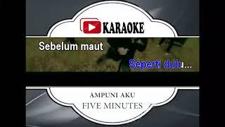 Download lagu Lagu Karaoke FIVE MINUTES - AMPUNI AKU (POP INDONESIA) | Official Karaoke Musik Video