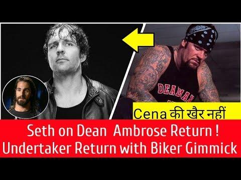 Dean Ambrose return Wrestlemania 34 Update   Undertaker return with new Gimmick (Biker Gimmick)  