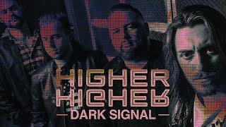 Higher - Dark Signal (Official Lyric Video)