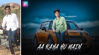 Aa raha Hu principal de la Manipulación del coche de Edición en PicsArt || PicsArt Coche CB Edición
