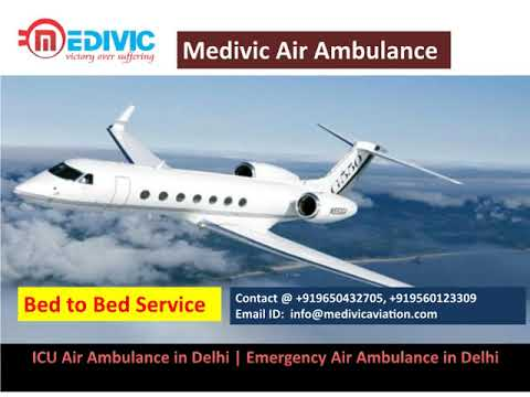 Medivic Aviation Air Ambulance Service in Delhi, India with Top Medical Facility