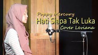 Hati Siapa Tak Luka Poppy Mercury Cover By Leviana Lirik