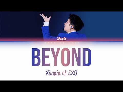 Xiumin of EXO 시우민 (엑소) - Beyond [HAN/ROM/ENG COLOR CODED LYRICS]
