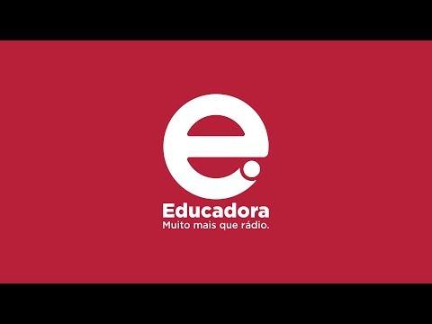 AO VIVO: Educadora. Muito mais que rádio.