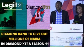 Diamond Bank to give out millions of Naira in Diamond Xtra season 11 | Legit TV